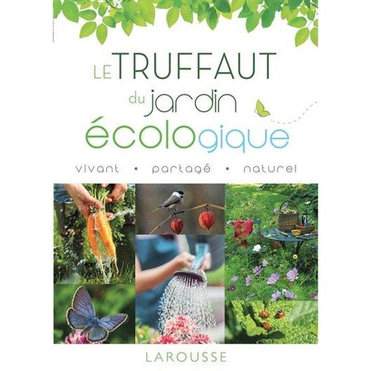 Le Truffaut du jardin écologique, LAROUSSE | Leroy Merlin