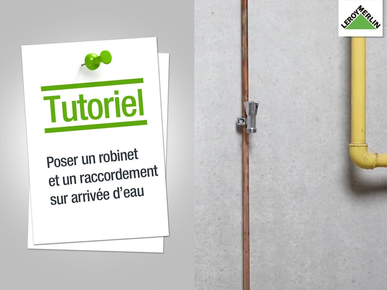 Comment poser un robinet et un raccordement sur le tuyau d'arrivée d'eau ?