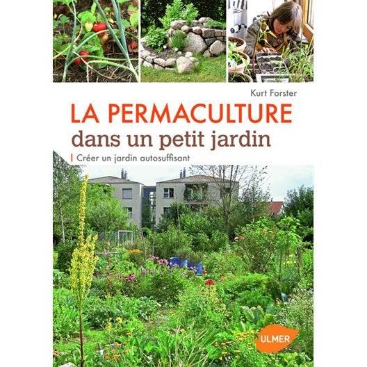 La permaculture dans un petit jardin ulmer leroy merlin - Guide leroy merlin jardin et terrasse tourcoing ...