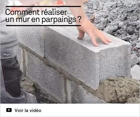 Vidéo - Comment réaliser un mur en parpaings