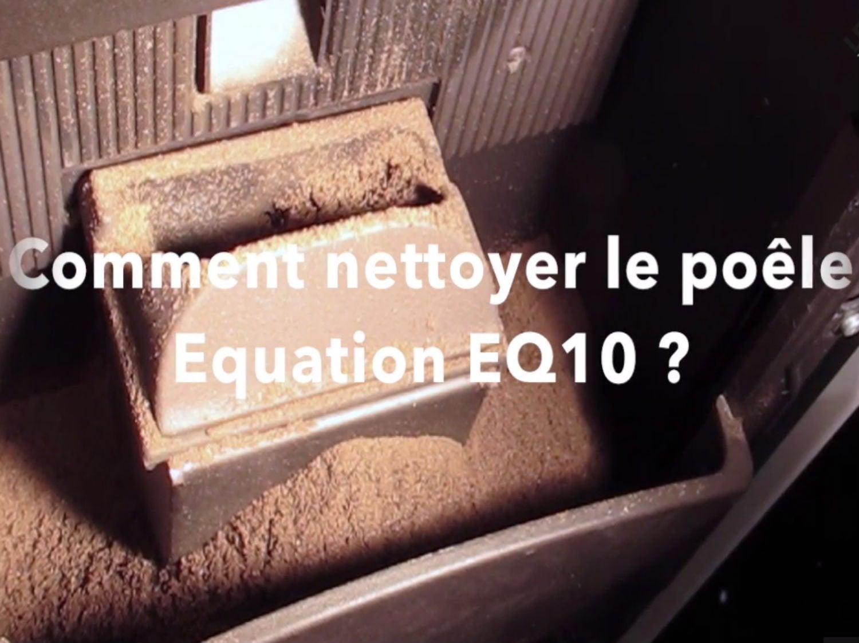 Comment nettoyer le poêle Equation EQ10 ?
