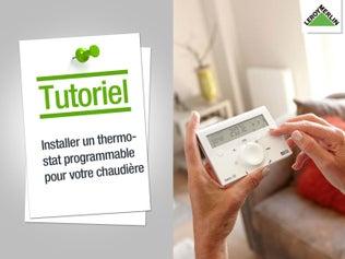 Installer un thermostat programmable pour chaudière