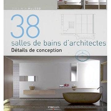 38 salles de bains d'architectes, Eyrolles