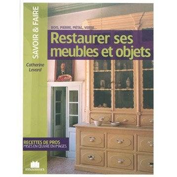 Restaurer ses meubles et objets, Massin
