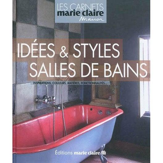 Id es styles salles de bains marie claire leroy merlin for Marie claire salle de bain