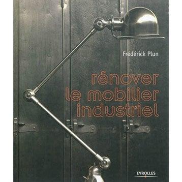 Rénover le mobilier industriel, Eyrolles