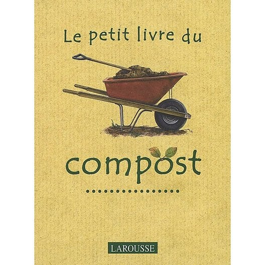 le petit livre du compost larousse leroy merlin. Black Bedroom Furniture Sets. Home Design Ideas
