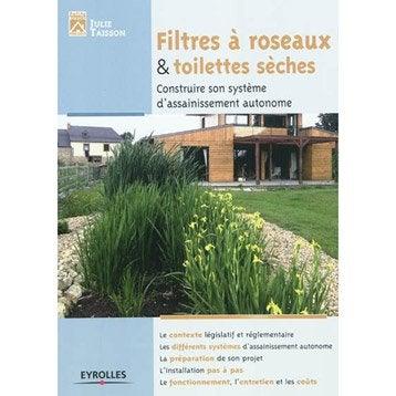 Filtres à roseaux & toilettes sèches..., Eyrolles