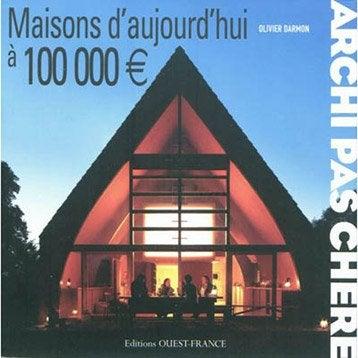 Maisons d'aujourd'hui à 100.000 euros, Ouest France