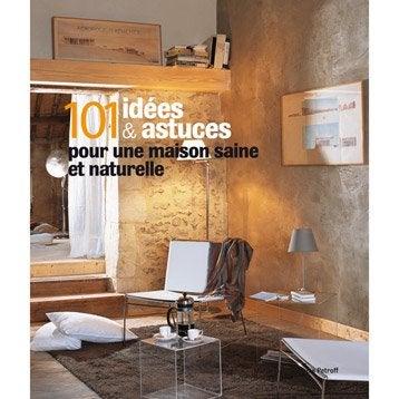 101 idées et astuces pour une maison saine et naturelle, Massin