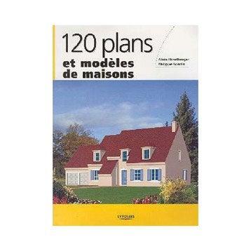 120 plans et modèles de maisons, Eyrolles