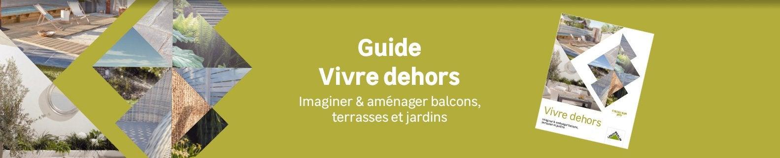 Guide vivre dehors leroy merlin - Guide leroy merlin jardin et terrasse tourcoing ...