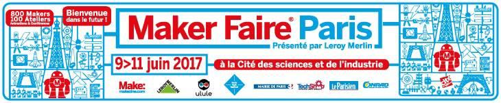 Maker Faire Paris - Juin 2017