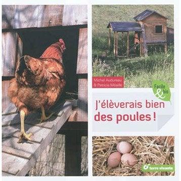 J'élèverais bien des poules !, Terre vivante