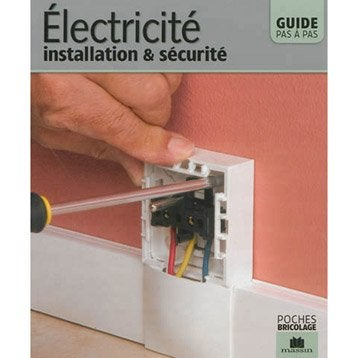 Electricité : installation & sécurité, Massin