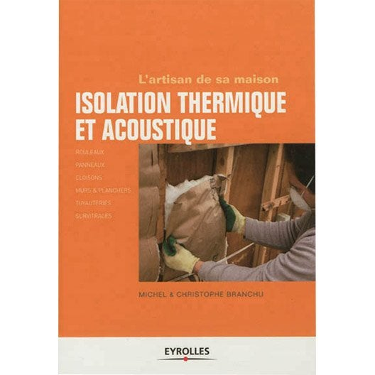 isolation thermique et acoustique eyrolles leroy merlin. Black Bedroom Furniture Sets. Home Design Ideas