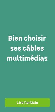 BZ PEDAGO Choisir ses cables multimedias