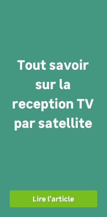 La reception TV par satellite